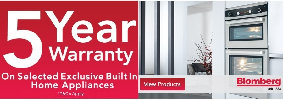 Blomberg built in and integrated 5 year parts and labour warranty